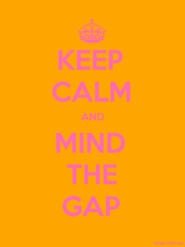 KEEP CALM AND MIND THE GAP - pink/orange - Default (600x800)