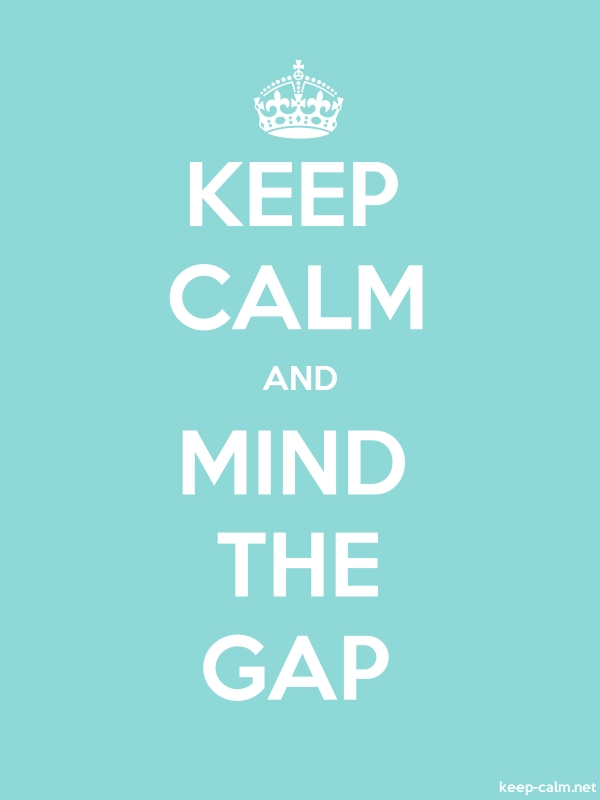 KEEP CALM AND MIND THE GAP - white/lightblue - Default (600x800)