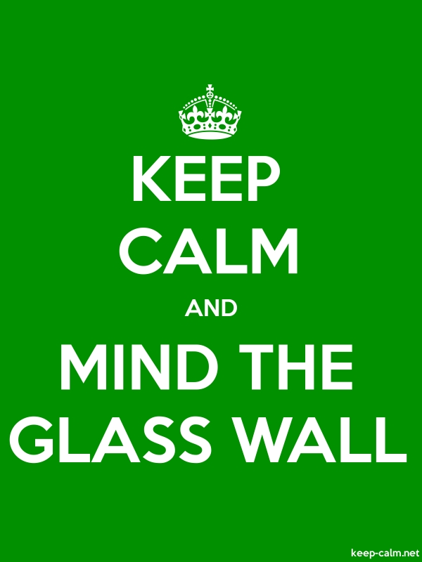 KEEP CALM AND MIND THE GLASS WALL - white/green - Default (600x800)
