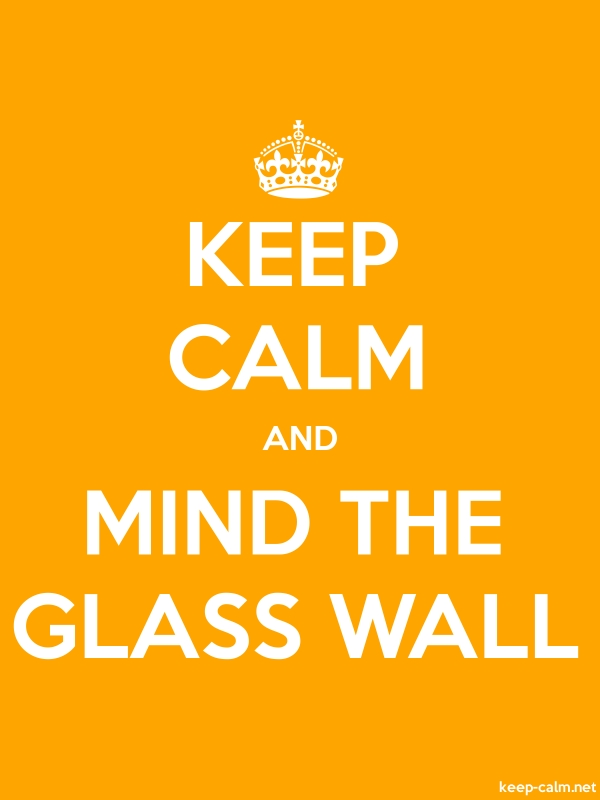 KEEP CALM AND MIND THE GLASS WALL - white/orange - Default (600x800)