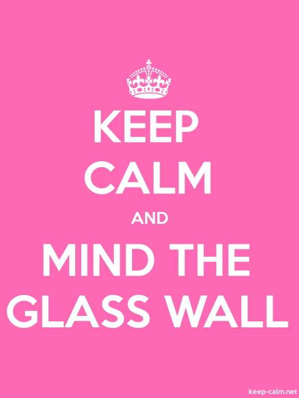 KEEP CALM AND MIND THE GLASS WALL - white/pink - Default (600x800)