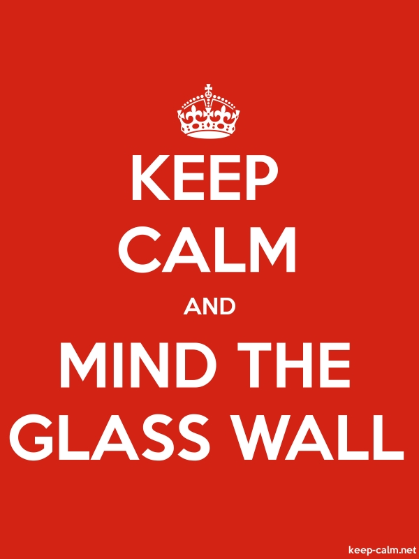 KEEP CALM AND MIND THE GLASS WALL - white/red - Default (600x800)
