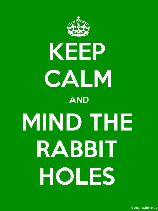 KEEP CALM AND MIND THE RABBIT HOLES - white/green - Default (600x800)