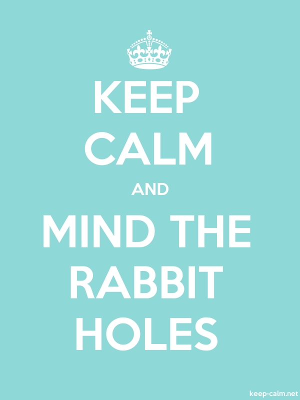 KEEP CALM AND MIND THE RABBIT HOLES - white/lightblue - Default (600x800)