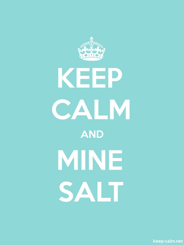 KEEP CALM AND MINE SALT - white/lightblue - Default (600x800)