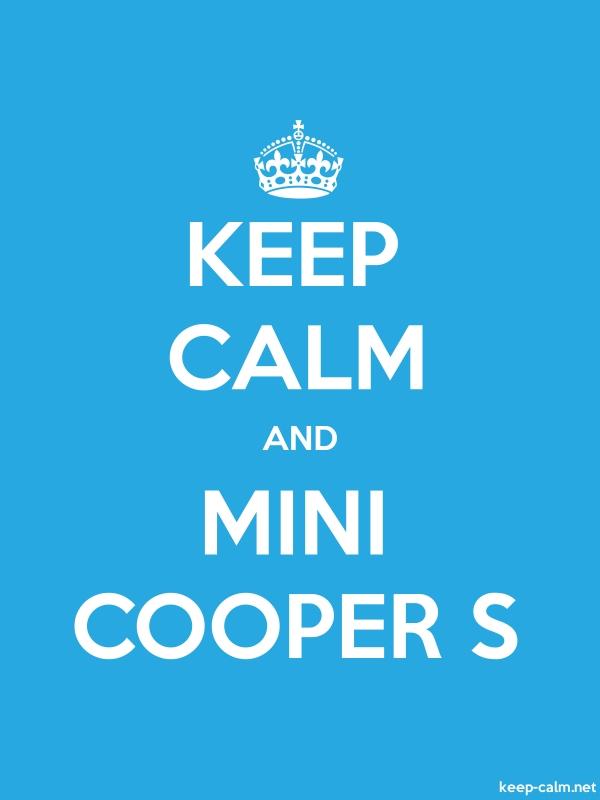 KEEP CALM AND MINI COOPER S - white/blue - Default (600x800)
