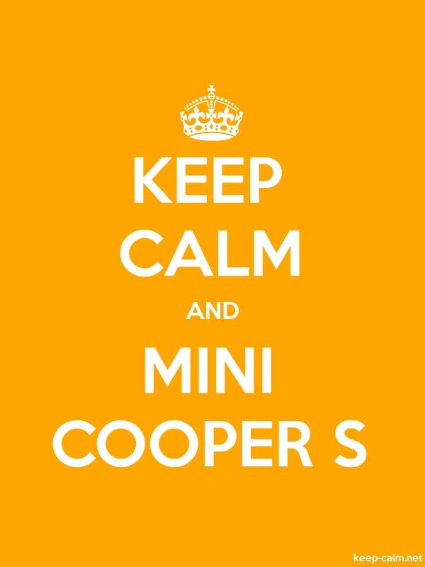 KEEP CALM AND MINI COOPER S - white/orange - Default (600x800)