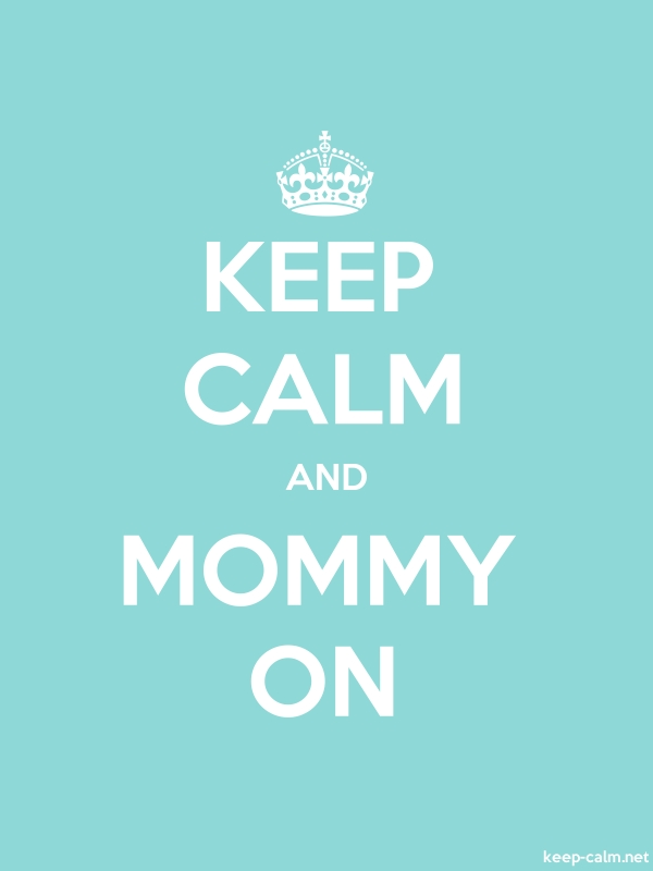 KEEP CALM AND MOMMY ON - white/lightblue - Default (600x800)
