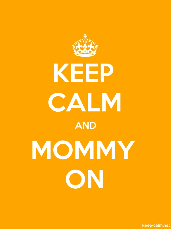 KEEP CALM AND MOMMY ON - white/orange - Default (600x800)