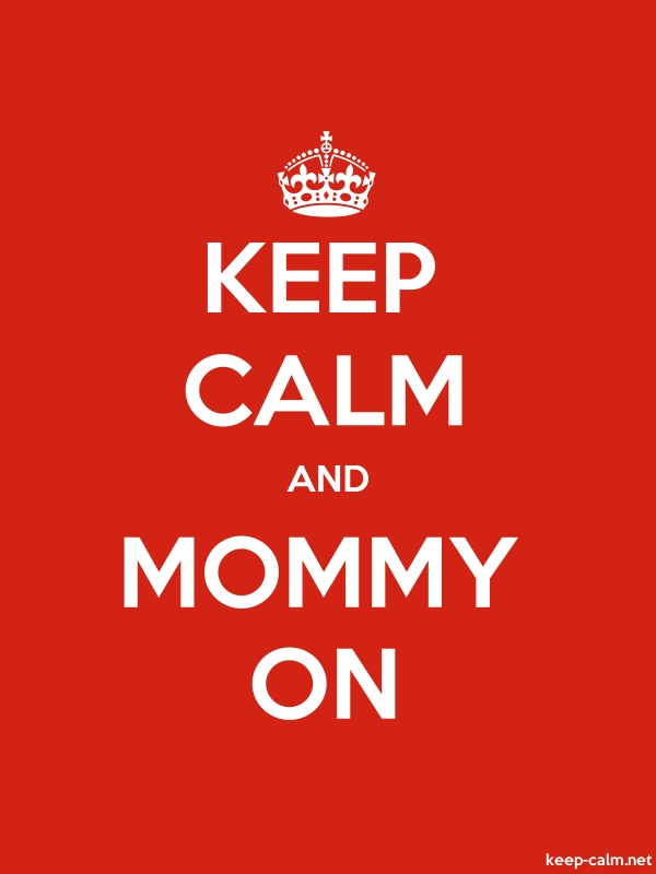 KEEP CALM AND MOMMY ON - white/red - Default (600x800)