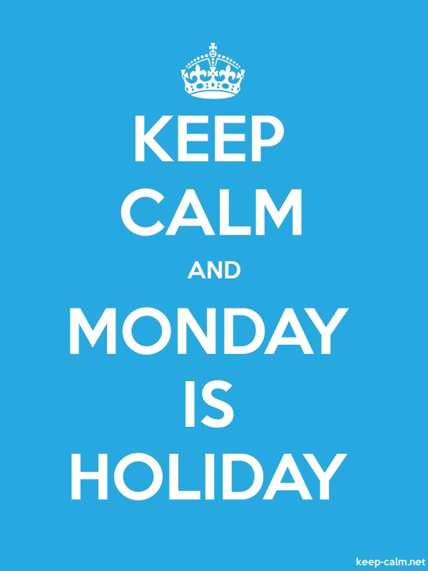 KEEP CALM AND MONDAY IS HOLIDAY - white/blue - Default (600x800)
