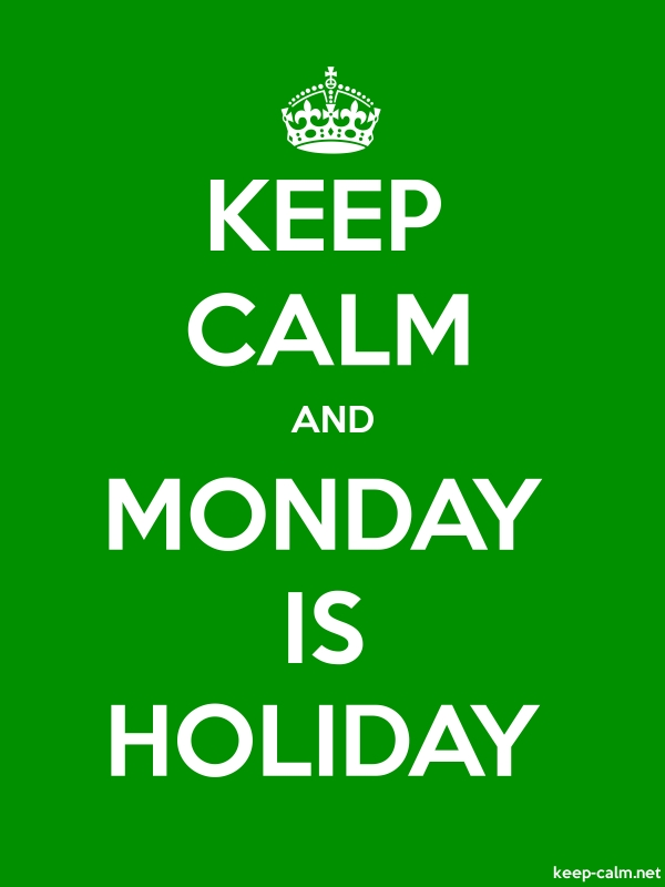 KEEP CALM AND MONDAY IS HOLIDAY - white/green - Default (600x800)