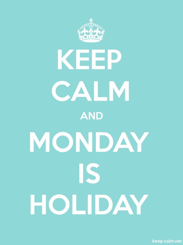 KEEP CALM AND MONDAY IS HOLIDAY - white/lightblue - Default (600x800)