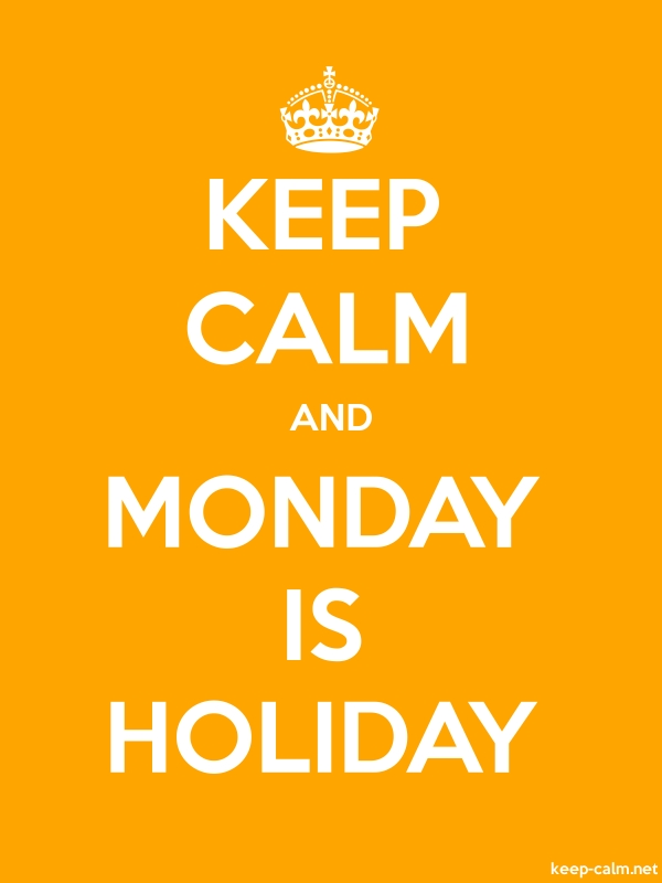 KEEP CALM AND MONDAY IS HOLIDAY - white/orange - Default (600x800)