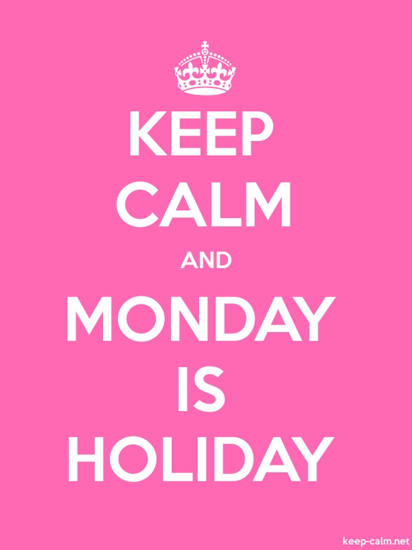 KEEP CALM AND MONDAY IS HOLIDAY - white/pink - Default (600x800)
