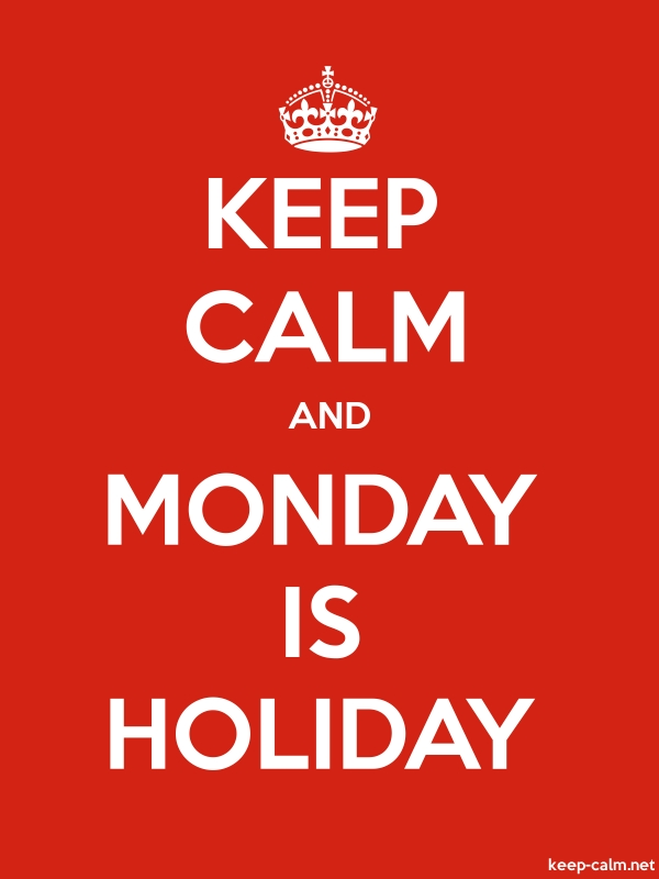KEEP CALM AND MONDAY IS HOLIDAY - white/red - Default (600x800)