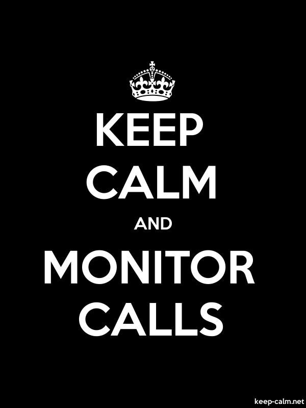KEEP CALM AND MONITOR CALLS - white/black - Default (600x800)