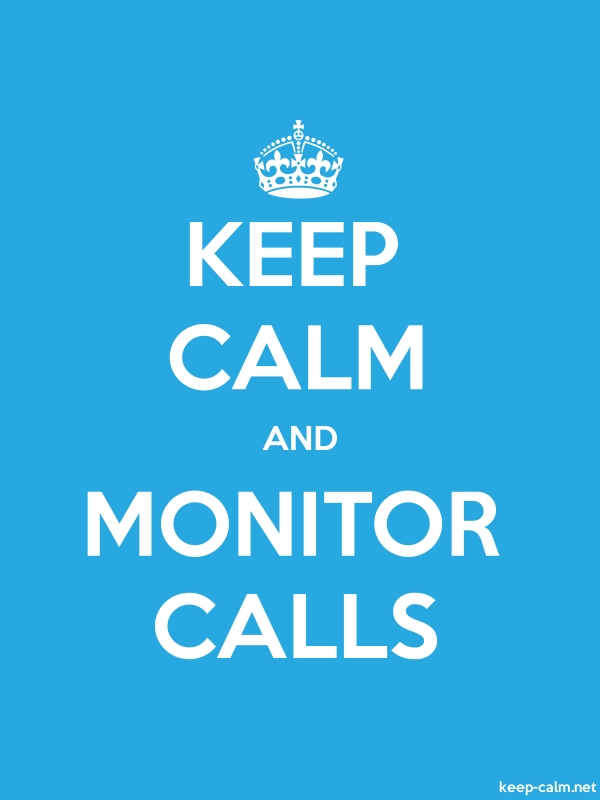 KEEP CALM AND MONITOR CALLS - white/blue - Default (600x800)