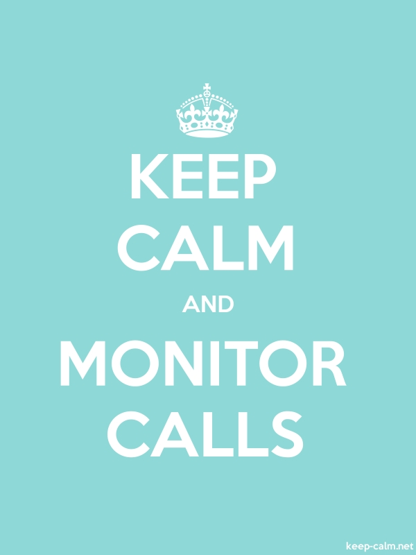 KEEP CALM AND MONITOR CALLS - white/lightblue - Default (600x800)