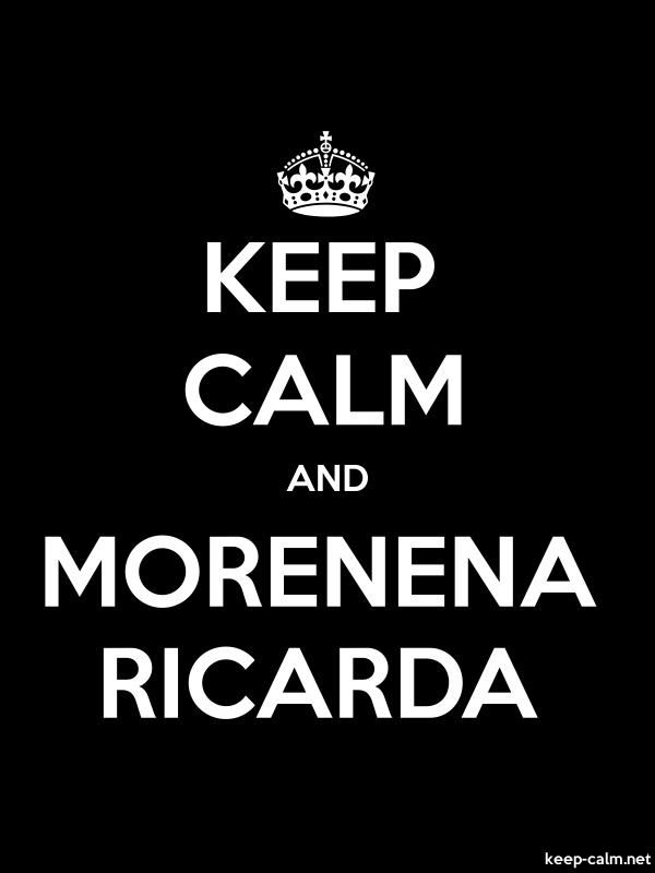 KEEP CALM AND MORENENA RICARDA - white/black - Default (600x800)