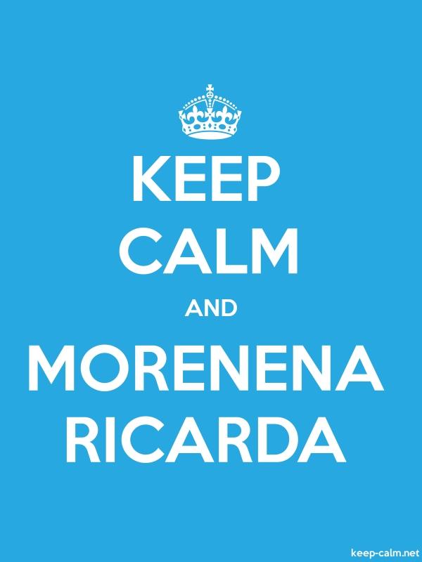 KEEP CALM AND MORENENA RICARDA - white/blue - Default (600x800)