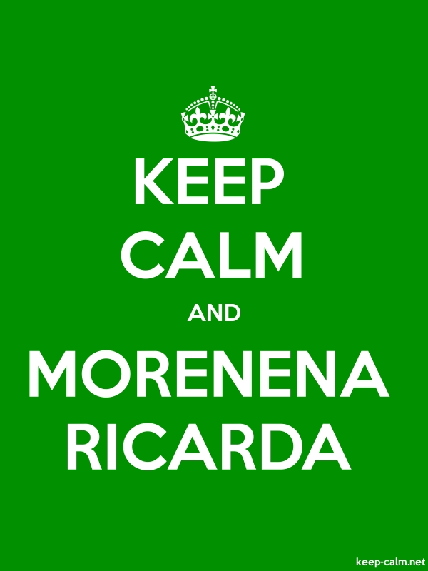 KEEP CALM AND MORENENA RICARDA - white/green - Default (600x800)