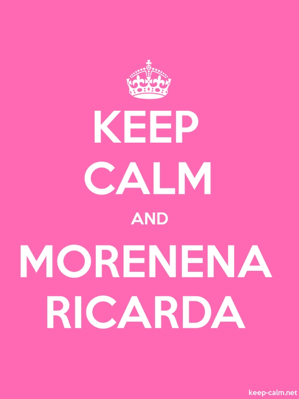 KEEP CALM AND MORENENA RICARDA - white/pink - Default (600x800)