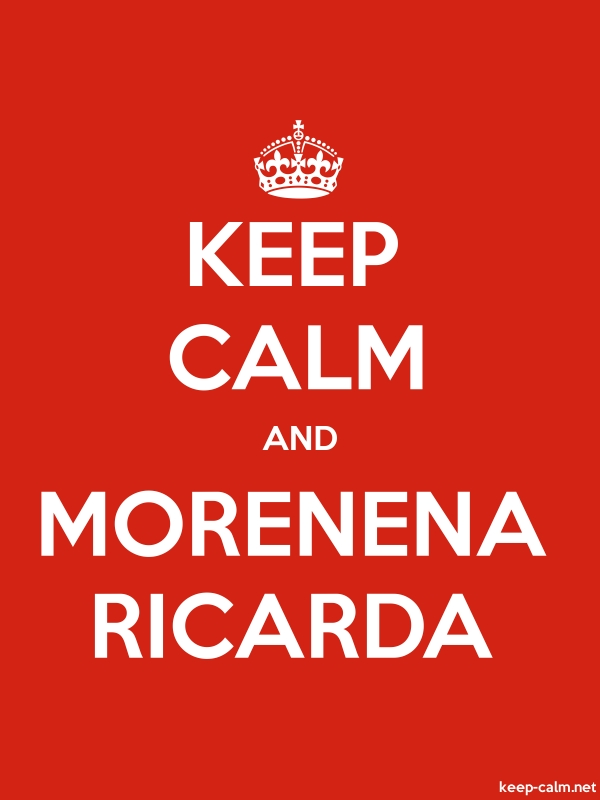 KEEP CALM AND MORENENA RICARDA - white/red - Default (600x800)