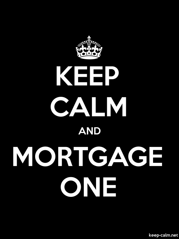 KEEP CALM AND MORTGAGE ONE - white/black - Default (600x800)