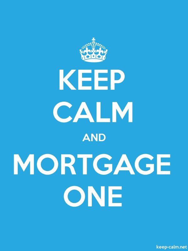 KEEP CALM AND MORTGAGE ONE - white/blue - Default (600x800)