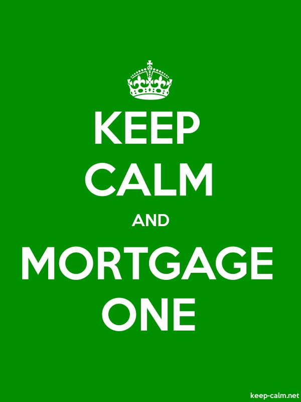 KEEP CALM AND MORTGAGE ONE - white/green - Default (600x800)