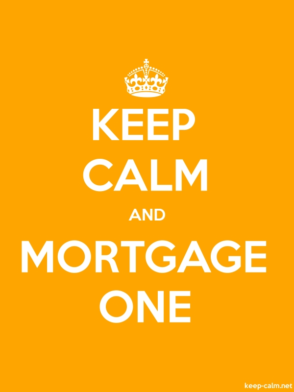 KEEP CALM AND MORTGAGE ONE - white/orange - Default (600x800)