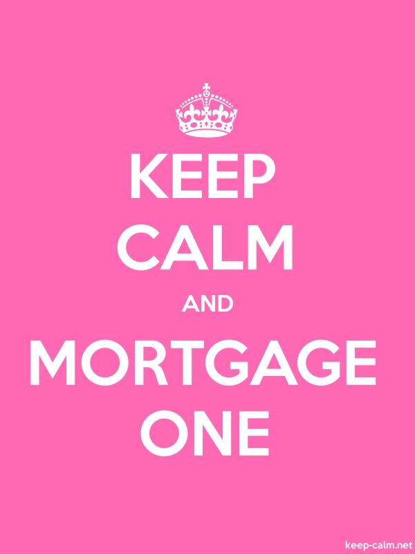 KEEP CALM AND MORTGAGE ONE - white/pink - Default (600x800)