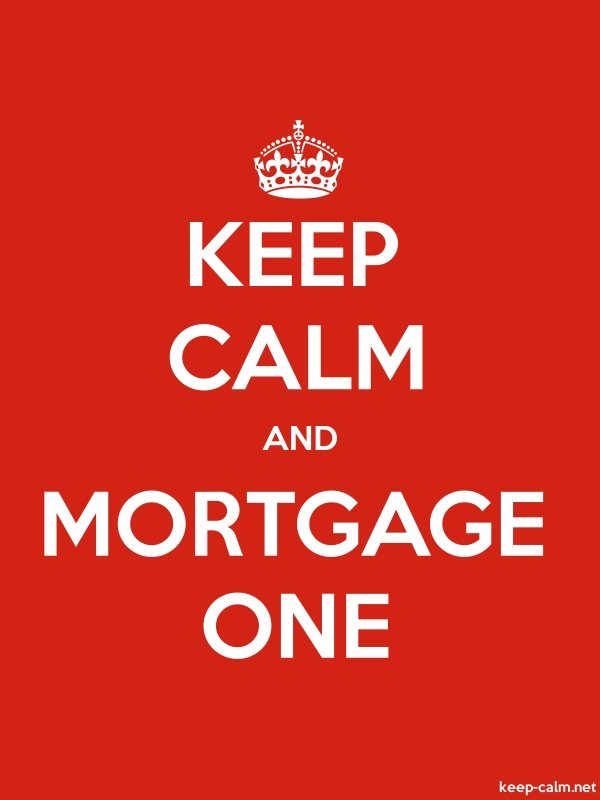 KEEP CALM AND MORTGAGE ONE - white/red - Default (600x800)