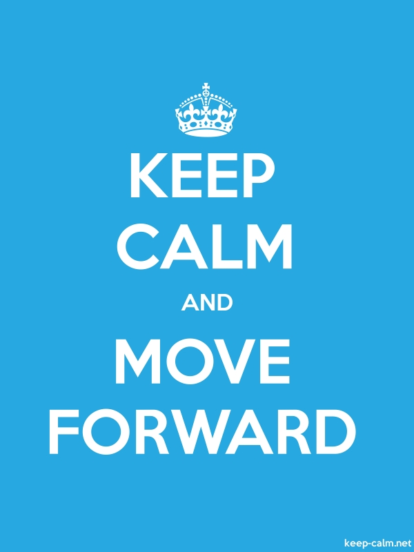 KEEP CALM AND MOVE FORWARD - white/blue - Default (600x800)