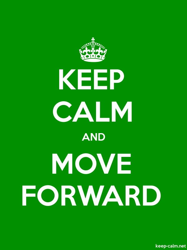 KEEP CALM AND MOVE FORWARD - white/green - Default (600x800)