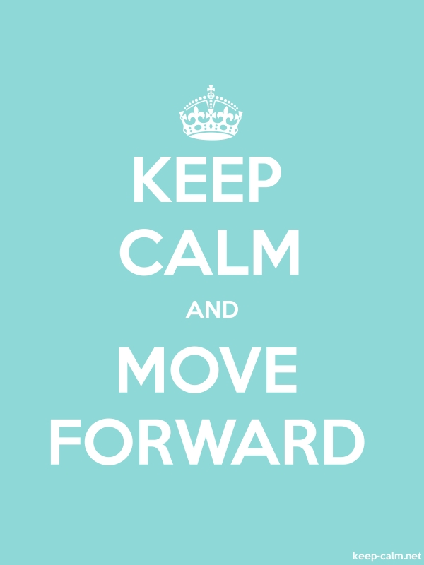 KEEP CALM AND MOVE FORWARD - white/lightblue - Default (600x800)