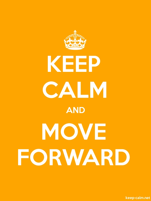 KEEP CALM AND MOVE FORWARD - white/orange - Default (600x800)