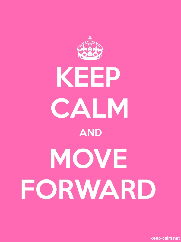 KEEP CALM AND MOVE FORWARD - white/pink - Default (600x800)
