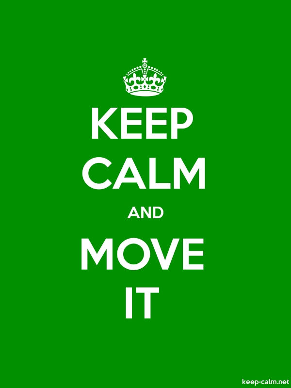KEEP CALM AND MOVE IT - white/green - Default (600x800)