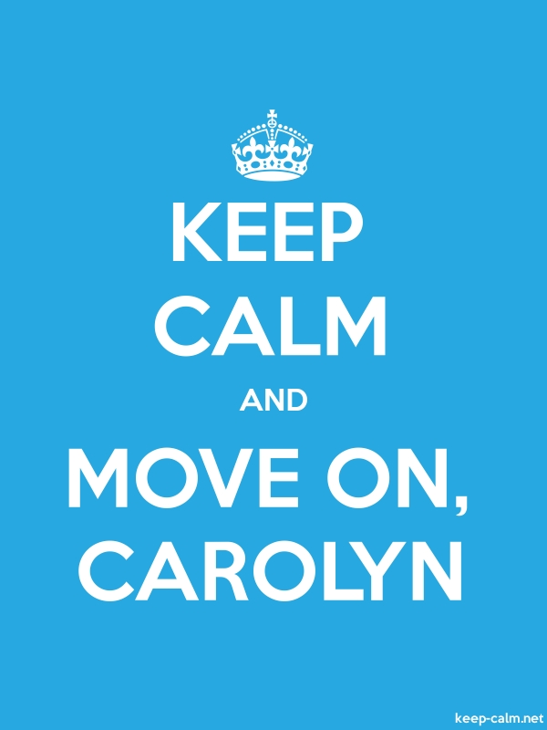 KEEP CALM AND MOVE ON, CAROLYN - white/blue - Default (600x800)