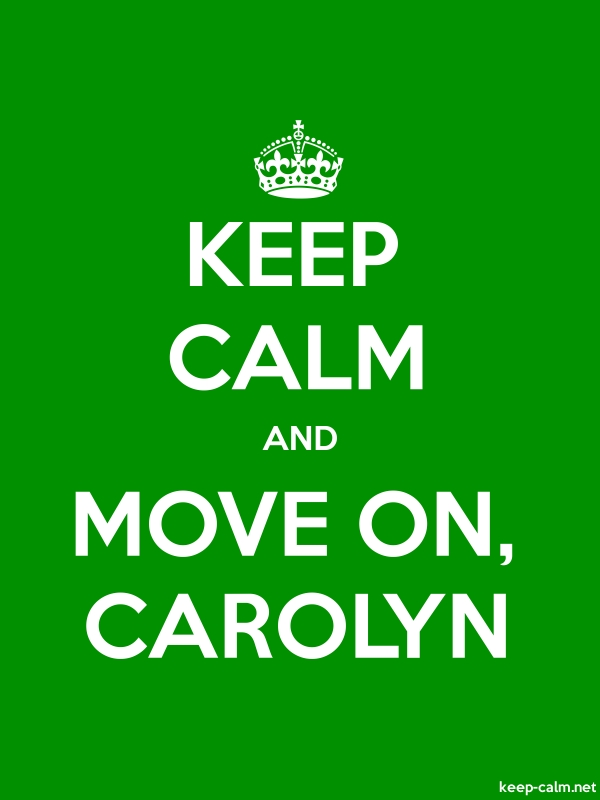 KEEP CALM AND MOVE ON, CAROLYN - white/green - Default (600x800)
