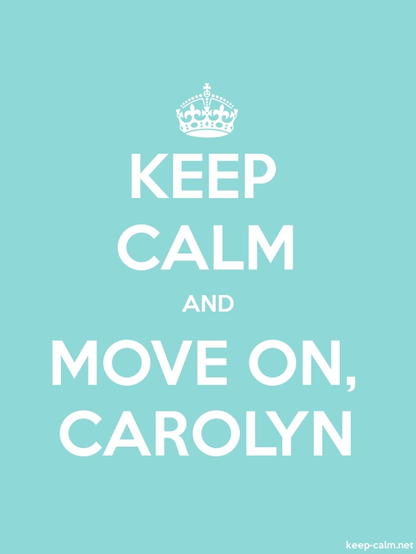 KEEP CALM AND MOVE ON, CAROLYN - white/lightblue - Default (600x800)