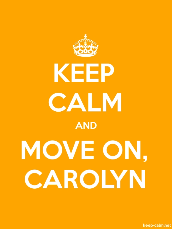 KEEP CALM AND MOVE ON, CAROLYN - white/orange - Default (600x800)