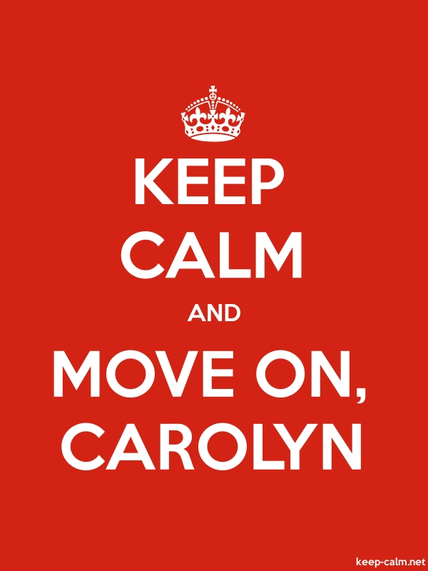 KEEP CALM AND MOVE ON, CAROLYN - white/red - Default (600x800)
