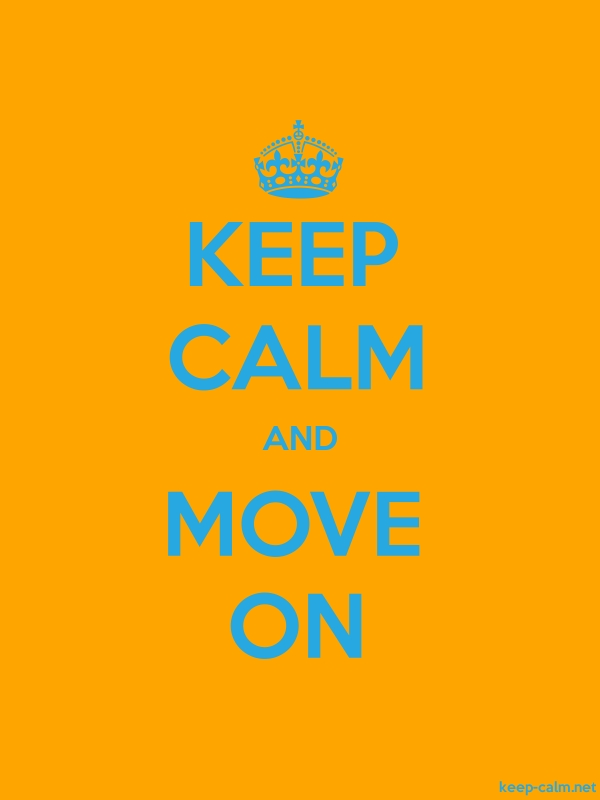 KEEP CALM AND MOVE ON - blue/orange - Default (600x800)