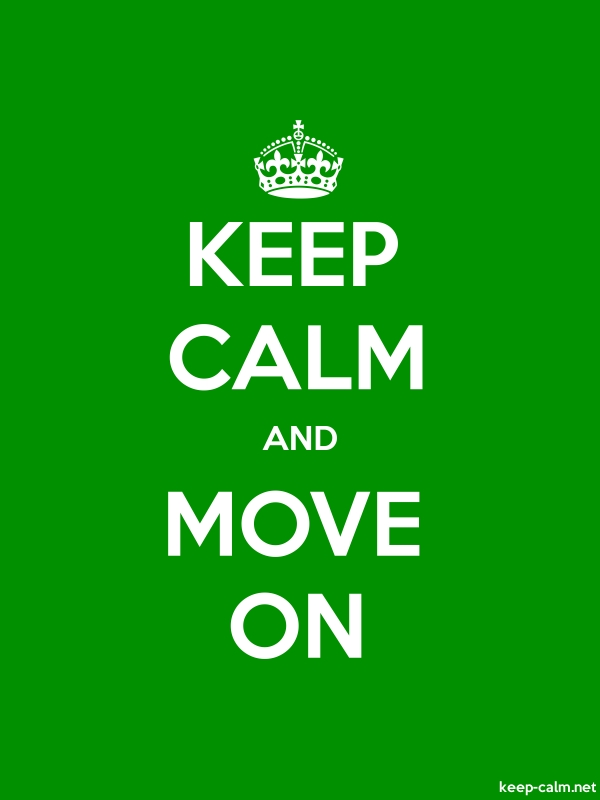 KEEP CALM AND MOVE ON - white/green - Default (600x800)