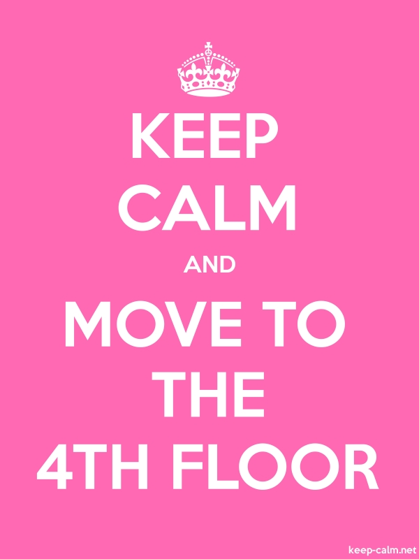 KEEP CALM AND MOVE TO THE 4TH FLOOR - white/pink - Default (600x800)