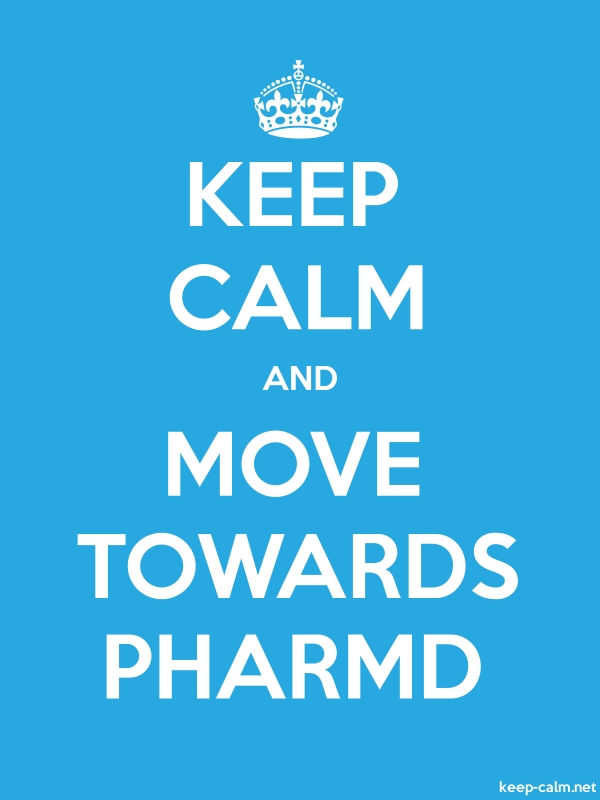 KEEP CALM AND MOVE TOWARDS PHARMD - white/blue - Default (600x800)