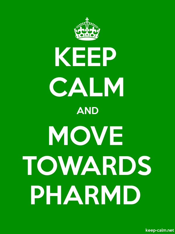 KEEP CALM AND MOVE TOWARDS PHARMD - white/green - Default (600x800)